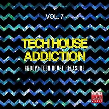 Tech House Addiction, Vol. 7 (Groovy Tech House Pleasure)