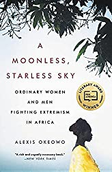 Books Set Around The World: Mauritania - A Moonless, Starless Sky: Ordinary Women and Men Fighting Extremism in Africa by Alexis Okeowo. For more books that inspire travel visit www.taleway.com. reading challenge 2021, world reading challenge, world books, books around the world, travel inspiration, world travel, novels set around the world, world novels, books and travel, travel reads, travel books, reading list, books to read, books set in different countries, reading challenge ideas