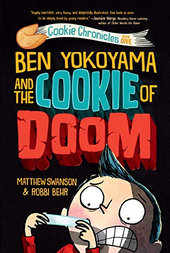 Ben Yokoyama and the Cookie of Doom (Cookie Chronicles)