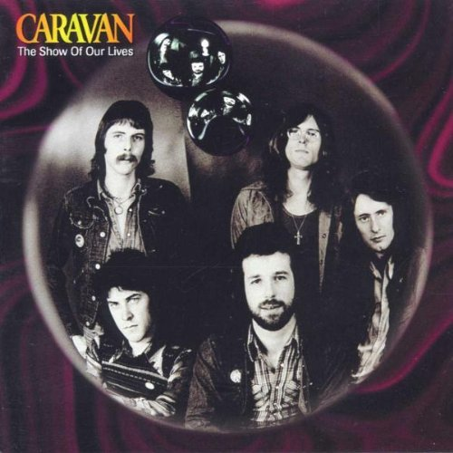 Show of Our Lives by Caravan