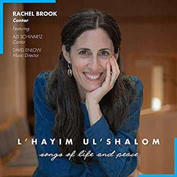 L'chayim Ul'shalom: Songs of Life and Peace
