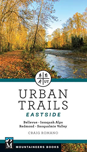 Urban Trails: Eastside: Bellevue, Issaquah Alps, Redmond, Snoqualmie Valley