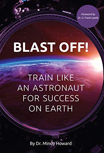 Blast off! Train like an astronaut for success on earth (English Edition)