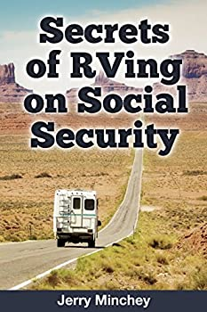 Secrets of RVing on Social Security  Enjoy Full-time RV and Motorhome Retirement on a Budget