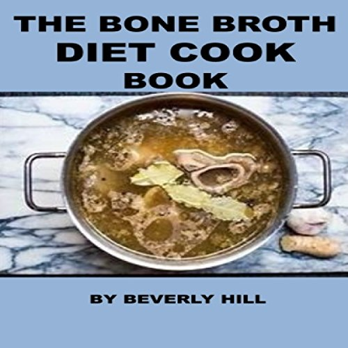 The Bone Broth Diet Cook Book cover art