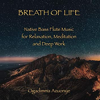 Breath of Life (Native Bass Flute Music for Relaxation, Meditation and Deep Work)