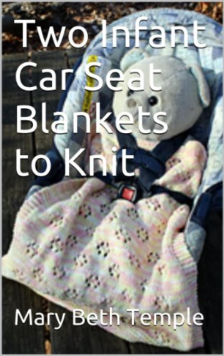 Two Infant Car Seat Blankets to Knit (English Edition)