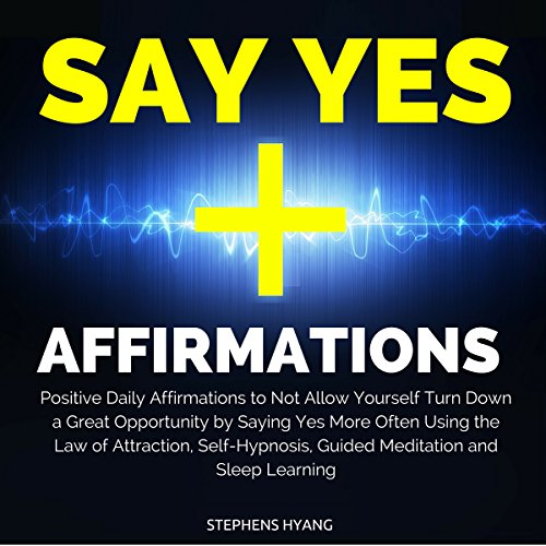 Say Yes Affirmations audiobook cover art