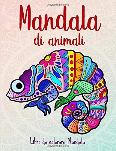 Mandala di animali: 50 Mandala di animali per bambini a partire dai 10 anni. Stimola la creatività, concentrazione, e le abilità motorie.
