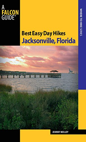 Best Easy Day Hikes Jacksonville, Florida (Best Easy Day Hikes Series)