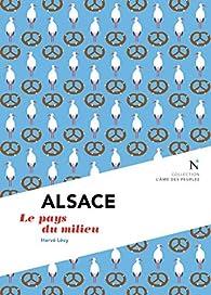 Alsace: Le pays du milieu par Hervé Lévy