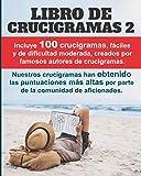 Libro de Crucigramas 2: 100 crucigramas premiados, valorados muy positivamente,...