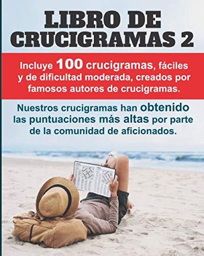 Libro de Crucigramas 2: 100 crucigramas premiados, valorados muy positivamente, fáciles y de dificultad moderada.