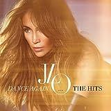 Dance Again...The Hits by Jennifer Lopez (2012-07-24)