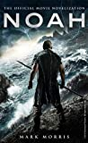 Noah: The Official Movie Novelization (Noah Movie Tie in) [Idioma Inglés]...