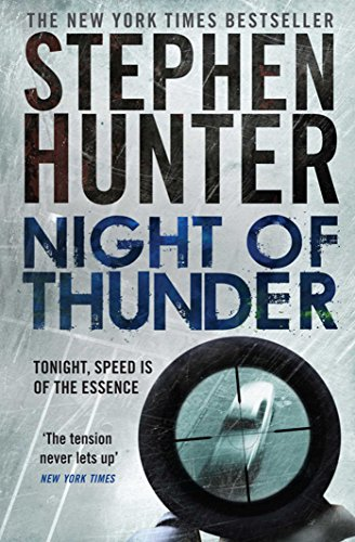 Night of Thunder: A Bob Lee Swagger sniper thriller! (English Edition)