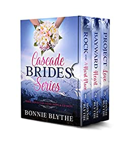 Cascade Brides: The Complete Series: Sisters Find Love In Oregon by [Bonnie Blythe]