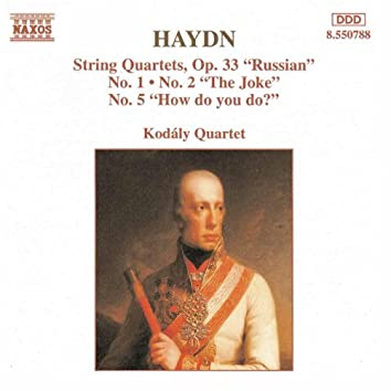 HAYDN: String Quartets Op. 33, Nos. 1, 2 and 5
