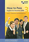 How to Pass - English for Business. LCCI Examination Preparation Books: How to Pass, English for Business, Bd.3, Third Level