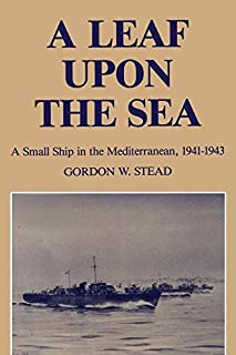 A Leaf Upon the Sea: Small Ship in the Mediterranean, 1941-43