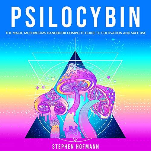 Psilocybin: The Magic Mushrooms Handbook  By  cover art