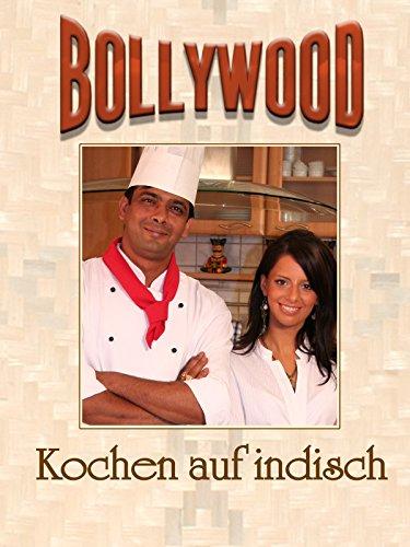 Kochen auf Indisch - Bollywood