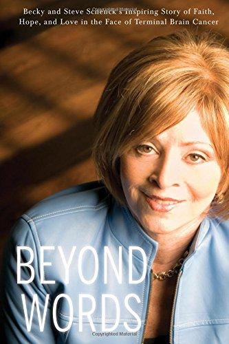 Beyond Words: Becky and Steve Schencks inspirierende Geschichte von Glaube, Hoffnung und Liebe in the Face of Terminal Brain Cancer (englische Ausgabe)