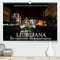 Ljubljana - Ein naechtlicher StadtspaziergangAT-Version (Premium, hochwertiger DIN A2 Wandkalender 2022, Kunstdruck in Hochglanz): Ein naechtlicher Spaziergang durch die Hauptstadt Sloweniens (Monatskalender, 14 Seiten )
