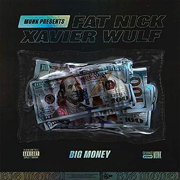 Big Money (feat. Fat Nick & Xavier Wulf)