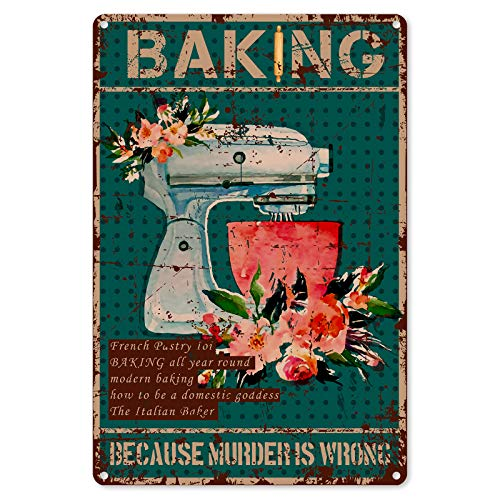 Funny Baking Quotes Metal Tin Sign Wall Decor - Vintage Kitchen Baking Tin Sign for Home Wall Decor Gifts - Best Farmhouse Bake Sign Kitchen Decor Gift Ideas for Women Men Friends - 8x12 Inch