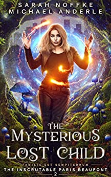The Mysterious Lost Child (The Inscrutable Paris Beaufont Book 2) by [Sarah Noffke, Michael Anderle]