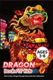 Dragon Book For Kids Ages 3-8- How To Catch A Dragon Through Chinese New Year Celebrations: Children Best Sellers (English Edition)