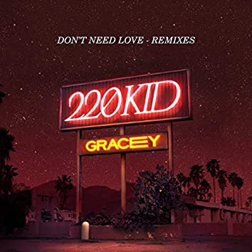 Don't Need Love (Remixes)