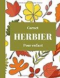 Carnet Herbier pour enfant: Cahier de botanique pour collectionner les feuilles | Parfait pour enfant en maternelle, CP,... | grand format 8,5 fois 11 ... d'explication | Parfait comme premier herbier