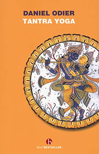 Tantra yoga. Il Vijñabhairava tantra. Il «tantra della conoscenza suprema» (BEAT. Bestseller)