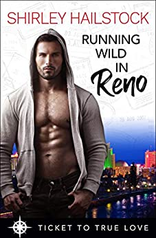 Running Wild in Reno (Ticket to True Love): A True Springs Steamy Contemporary Romance by [Shirley Hailstock, Ticket to True Love]