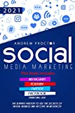 SOCIAL MEDIA MARKETING 2021: The Ultimate Mastery To Use The Secrets Of Digital Business And Become...
