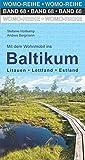 Mit dem Wohnmobil ins Baltikum: Litauen, Lettland, Estland (Womo-Reihe) - Stefanie Holtkamp