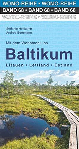 Mit dem Wohnmobil ins Baltikum: Litauen, Lettland, Estland (Womo-Reihe)