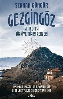 Gezgingöz - Sınır Ötesi Türkiye Mirası Rehberi