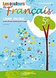 Les couleurs du Français 5e - Livre de l'élève - Edition 2010 - Livre unique