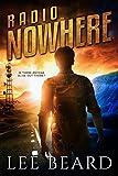 Radio Nowhere: A Post-Apocalyptic Novel (The Radio Nowhere Series, Book One)