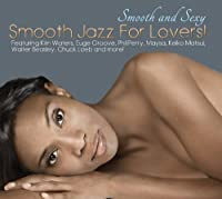 Smooth & Sexy Smooth Jazz for Lovers