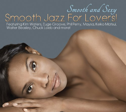 Smooth & Sexy: Smooth Jazz for Lovers [Importado]