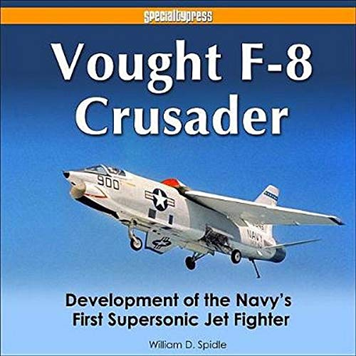 Image OfVought F-8 Crusader: Development Of The Navy S First Supersonic Jet Fighter