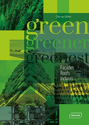 Green, Greener, Greenest: Facades, Roofs, Indoors (BRAUN)
