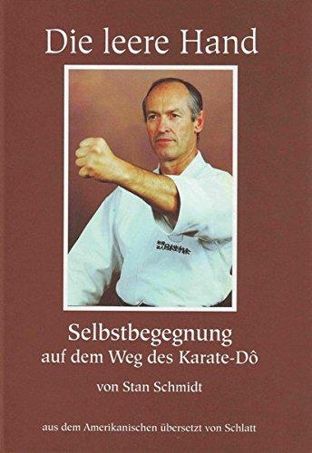 Die Leere Hand, Selbstbegegnung auf dem Weg des Karate Dô