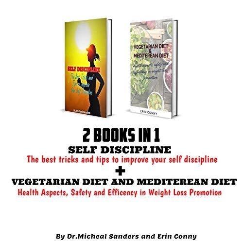 2 Books in 1: Self-Discipline and Vegetarian and Mediterranean Diet cover art