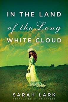 In the Land of the Long White Cloud (In the Land of the Long White Cloud saga Book 1) by [Sarah Lark, D.W. Lovett]