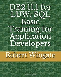 DB2 11.1 for LUW: SQL Basic Training for Application Developers